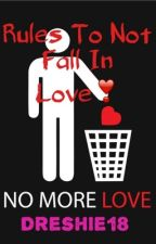 Rules To Not Fall In Love by Dreshie18