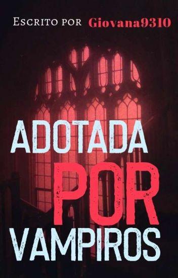 """""""Adotada Por Vampiros"""""""