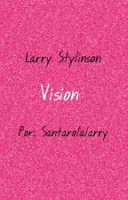Vision - Larry Stylinson  by santarolalarry