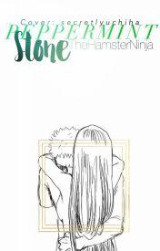 Peppermint Stone {Peppermint Book 2} by TheHamsterNinja