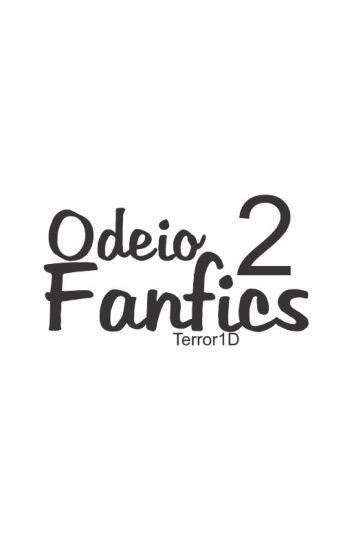 ODEIO FANFICS 2