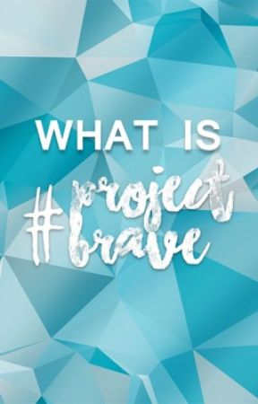 What is #ProjectBrave? by projectbrave