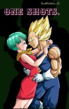 One-Shots Vegeta Y Bulma #Wattys2016 by SarhyRogers