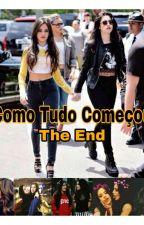 Como Tudo Começou  (Camren)   The And      Segunda Temporada  by CamilaMorgado01