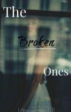 The Broken Ones #Wattys2016 by Lonewriter418