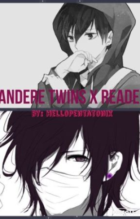 We'll Protect You (Yandere Twins x Reader-chan