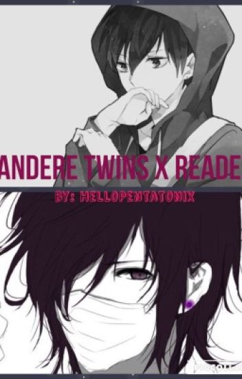 We'll Protect You (Yandere Twins x Reader-chan)