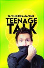 Teenage Talk by tangolikeamango-