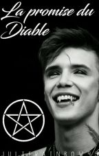 La promise du Diable | A.B [TERMINÉ] by JulieRainbow95