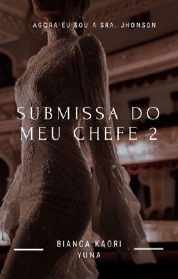 Submissa Do Meu Chefe 2 - 2 Livro Da Trilogia