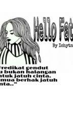Hello Fat? by Ichytnnsa