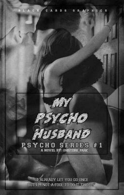 Pyscho Series 1: My Pyscho Husband - Louise - Wattpad