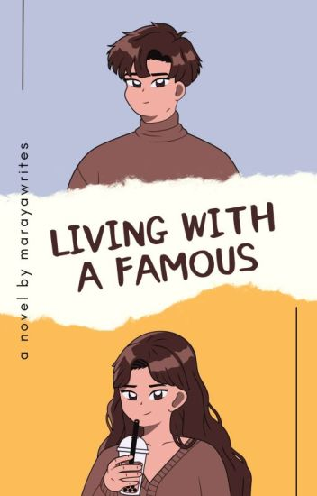 Living With A Famous [Completed]