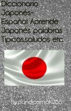 Diccionario Japones-Español Aprende Japones palabras Tipicas,saludos etc. by Taekook1128