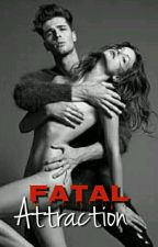 Obsession Series #1: Fatal Attraction by Amazinggorgeous