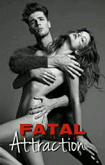 Obsession Series #1: Fatal Attraction