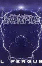 Children of the Emperor: Sacrifice by mountainlion2