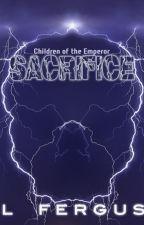 Children of the Emperor: Sacrifice by mountainlion2
