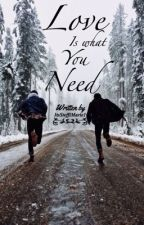 Love is What You Need by ItsSteffiMarie1