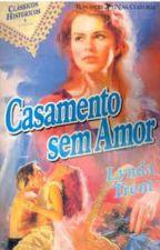 Casamento Sem Amor - Lynda Trent by Daanlimaa