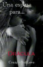 Una Esposa Para Drácula by CrazyInfinitLove