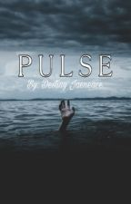 Pulse (GirlxGirl) [On Hold] by beautyneverfades