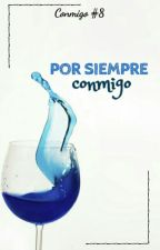 Por siempre conmigo [Conmigo #8] by Nati_013