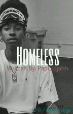 Homeless (a Ray Ray Love Story) (COMPLETED)  by Princetons_Daughter