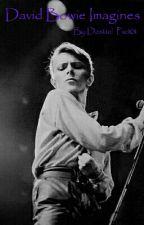 David Bowie Imagines |ON HOLD| by Destiel_Pie101