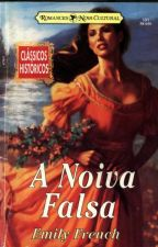 A Noiva Falsa - Emily French by Daanlimaa