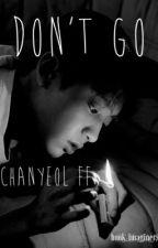Don't Go (Exo Chanyeol) by yehetexobts