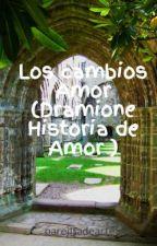 Los cambios Amor (Dramione Historia de Amor ) by parejitadearte