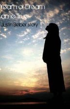 Dream or Dream Came True (A Justin Bieber Story) by shopinlady