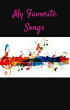 My favorite songs  by Dragonkepper333
