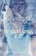 Te Elegiria A Ti by ale_cuevas