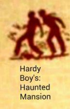 The Hardy Boy's : Haunted Mansion by _nighthawk