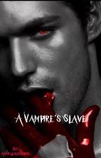 A Vampire's Slave by AnnValerieSurpris