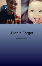 I Didn't Forget -- [Michael Clifford] by calpalrox