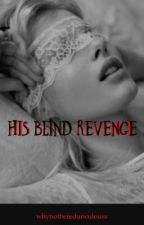 His Blind Revenge by whynotberedunculouss