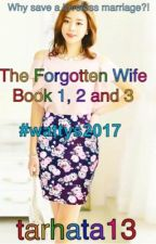 The Forgotten Wife Book 1, 2 and 3 by tarhata13
