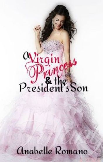 A Virgin Princess and the President's Son