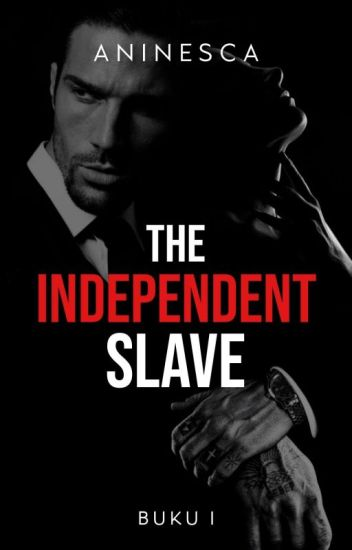The Independent Slave [TSS #1]