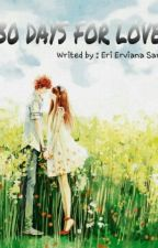 30 DAYS FOR LOVE by eri_ervianasari