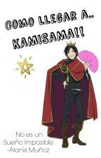Como Llegar A.. Kamisama!! by FuturaKamisama