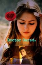 Doctor Cared. by beautiful_wishes