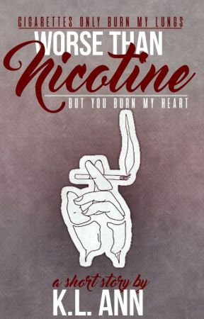 Worse Than Nicotine by xoxo-kl