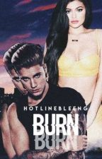Burn ▶▶JB #Wattys2016 ✔ by HotlineBleeng