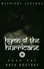 Hymn Of The Hurricane ▶ (Mythical Legends #1)  by breaktheocean