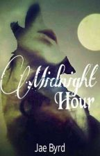 Midnight Hour (EDITING) by JaeBird08