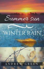 Summer Sun, Winter Rain by Andrewagreen